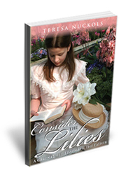 Consider the Lilies by Teresa Nuckols